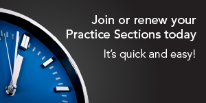 Join or renew your Practice Sections Today