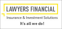 Lawyers Financial Insurance & Investment Solutions.  It's all we do!