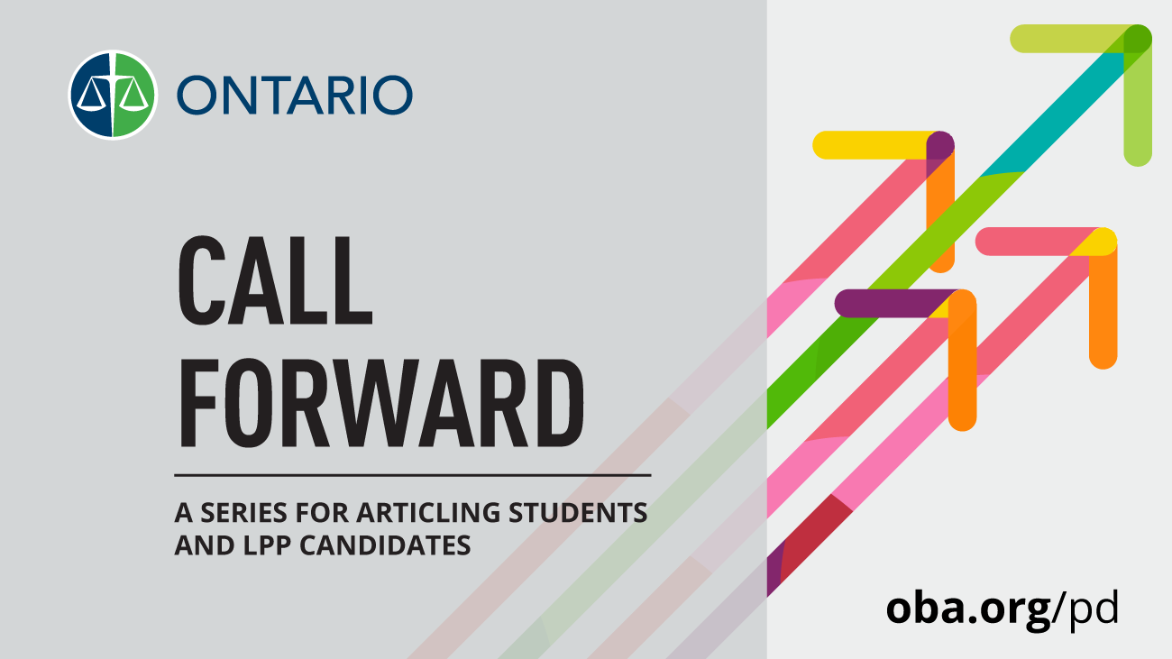 Call Forward: A CPD Series for Articling Students and LPP Candidates
