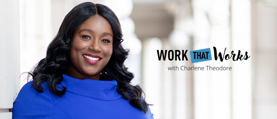Work that Works with Charlene Theodore.  Image of Charlene
